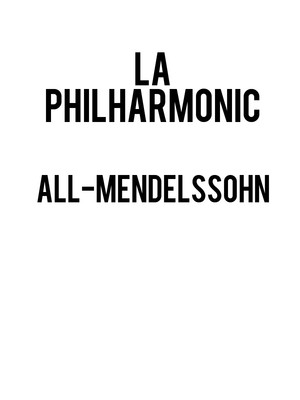 Los Angeles Philharmonic - All-Mendelssohn Poster