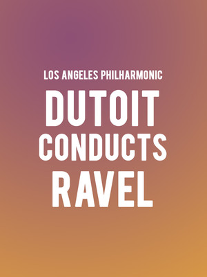 Los Angeles Philharmonic - Dutoit conducts Ravel Poster