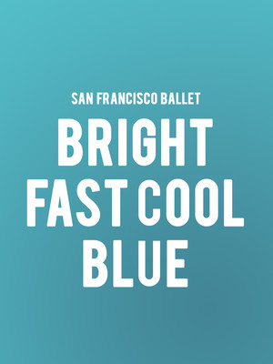 San Francisco Ballet - Bright Fast Cool Blue Poster