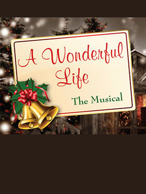 It's A Wonderful Life at Theatre at the Center