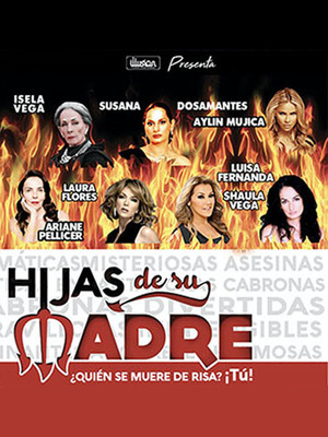 Hijas de su Madre at Orpheum Theatre