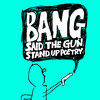 Bang Said The Gun, Underbelly Festival London, London