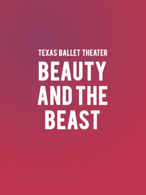 Texas Ballet Theater - Beauty and the Beast Poster