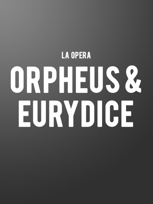 Los Angeles Opera Orpheus and Eurydice, Dorothy Chandler Pavilion, Los Angeles
