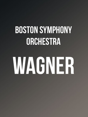 Boston Symphony Orchestra - Wagner at Isaac Stern Auditorium