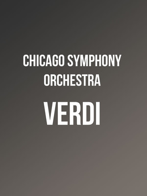 Chicago Symphony Orchestra - Verdi at Isaac Stern Auditorium