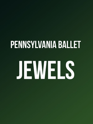 Pennsylvania Ballet - Jewels Poster