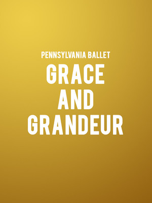 Pennsylvania Ballet - Grace and Grandeur at Merriam Theater