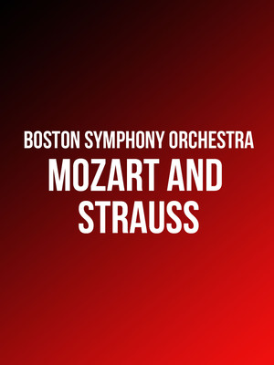 Boston Symphony Orchestra - Mozart and Strauss Poster