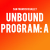 San Francisco Ballet Unbound Program A, War Memorial Opera House, San Francisco