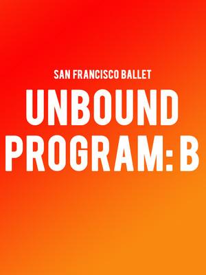 San Francisco Ballet - Unbound: Program B Poster