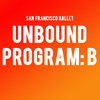 San Francisco Ballet Unbound Program B, War Memorial Opera House, San Francisco