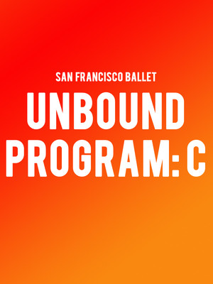 San Francisco Ballet Unbound Program C, War Memorial Opera House, San Francisco