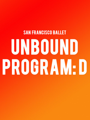 San Francisco Ballet Unbound Program D, War Memorial Opera House, San Francisco