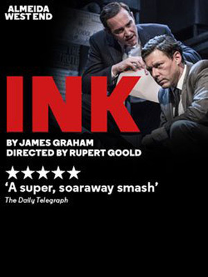 Ink at Duke of Yorks Theatre