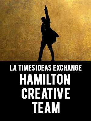 LA Times Ideas Exchange - Hamilton Creative Team at Pantages Theater Hollywood