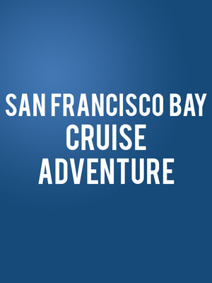 San Francisco Bay Cruise Adventure Poster