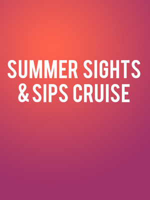 Summer Sights & Sips Cruise Poster