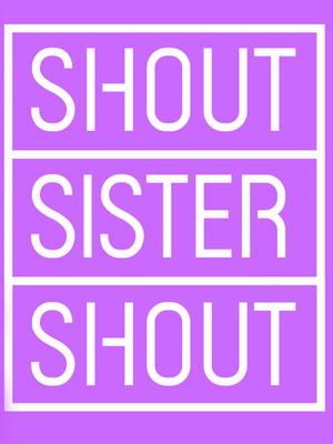 Shout Sister Shout! Poster