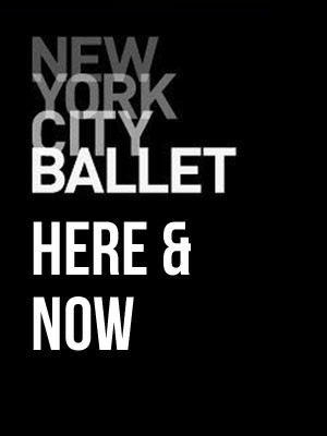 New York City Ballet - Here and Now Poster