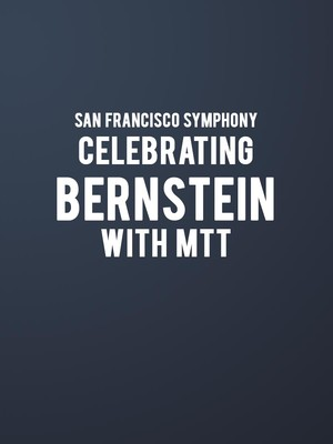San Francisco Symphony - Celebrating Bernstein with MTT Poster