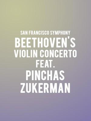 San Francisco Symphony - Beethoven's Violin Concerto feat. Pinchas Zukerman Poster