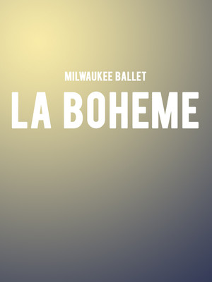 Milwaukee Ballet - La Boheme at Uihlein Hall