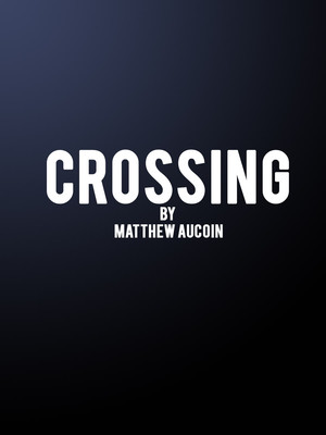 Crossing at BAM Gilman Opera House