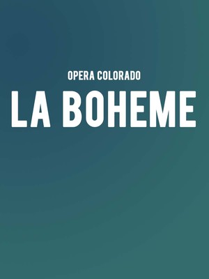 Opera Colorado - La Boheme at Ellie Caulkins Opera House