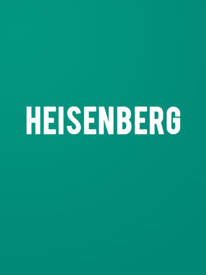 Heisenberg at Emerson Studio Theatre