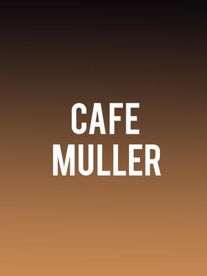 Cafe Muller Poster
