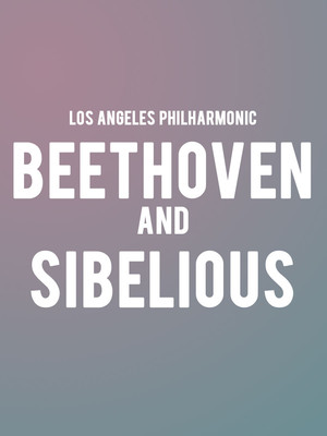 Los Angeles Philharmonic - Beethoven and Sibelius Poster