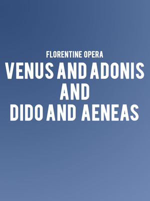 Florentine Opera - Venus and Adonis and Dido and Aeneas at Vogel Hall