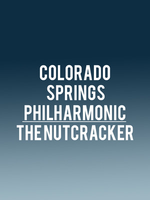 Colorado Springs Philharmonic - The Nutcracker Poster