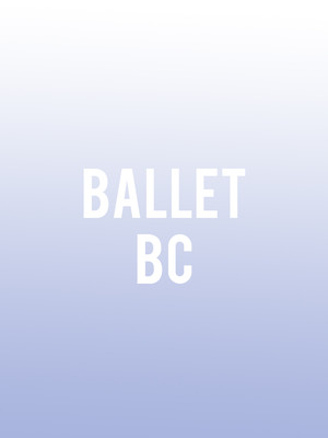 Ballet BC at Queen Elizabeth Theatre