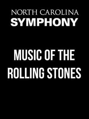 North Carolina Symphony - Music of The Rolling Stones Poster