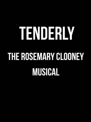 Tenderly - The Rosemary Clooney Musical Poster