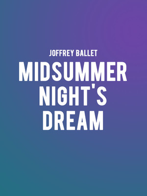 Joffrey Ballet Midsummer Nights Dream, Auditorium Theatre, Chicago
