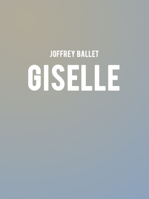 Joffrey Ballet - Giselle at Auditorium Theatre