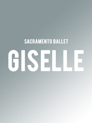 Sacramento Ballet - Giselle at Sacramento Community Center Theater