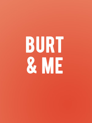 Burt & Me at Meadow Brook Theatre