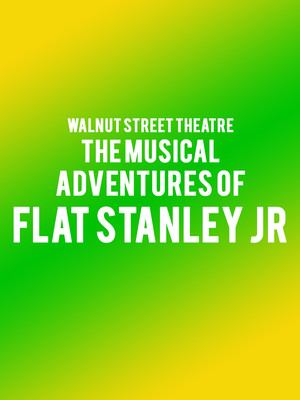 The Musical Adventures of Flat Stanley Jr, Walnut Street Theatre, Philadelphia