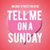 Tell Me On A Sunday, Walnut Street Theatre, Philadelphia