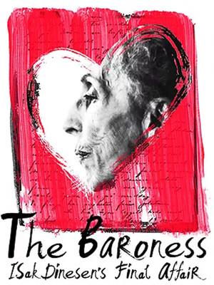 The Baroness - Isak Dinesens Final Affair at Clurman Theatre