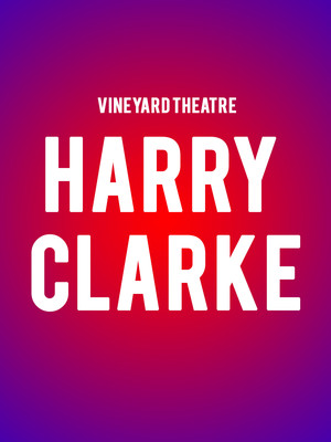Harry Clarke, Vineyard Theater, New York