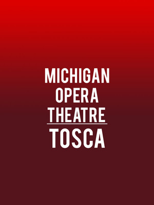 Michigan Opera Theatre - Tosca Poster