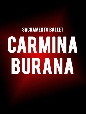 Sacramento Ballet - Carmina Burana at Sacramento Community Center Theater