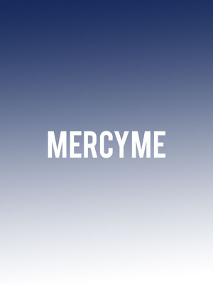 MercyMe, Peoria Civic Center Theatre, Peoria