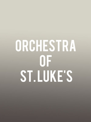 Orchestra of St. Luke's Poster