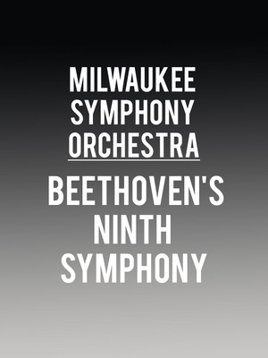 Milwaukee Symphony Orchestra - Beethoven's Ninth Symphony at Uihlein Hall